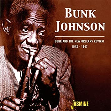 Bunk and the New Orleans Revival (1942-1947)