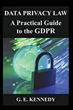 Data Privacy Law: A Practical Guide to the GDPR