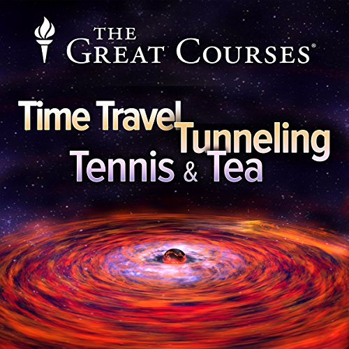 Time Travel, Tunneling, Tennis, and Tea cover art