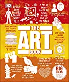 The Art Book: Big Ideas Simply Explained - DK