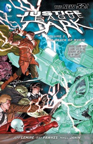 Justice League Dark (2011-2015) Vol. 3: The Death of Magic (Justice League Dark Graphic Novels)