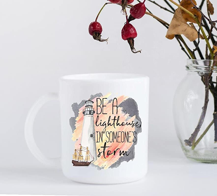 Coffee Mug Be A Lighthouse In Someone S Storm Inspirational Gift
