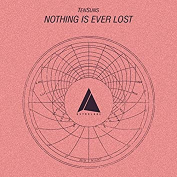 Nothing Is Ever Lost