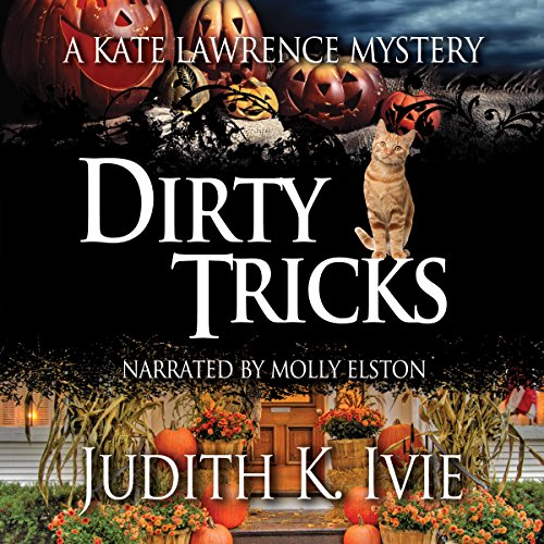 Dirty Tricks     A Kate Lawrence Mystery, Book 7              By:                                                                                                                                 Judith Ivie                               Narrated by:                                                                                                                                 Molly Elston                      Length: 6 hrs and 41 mins     5 ratings     Overall 4.2