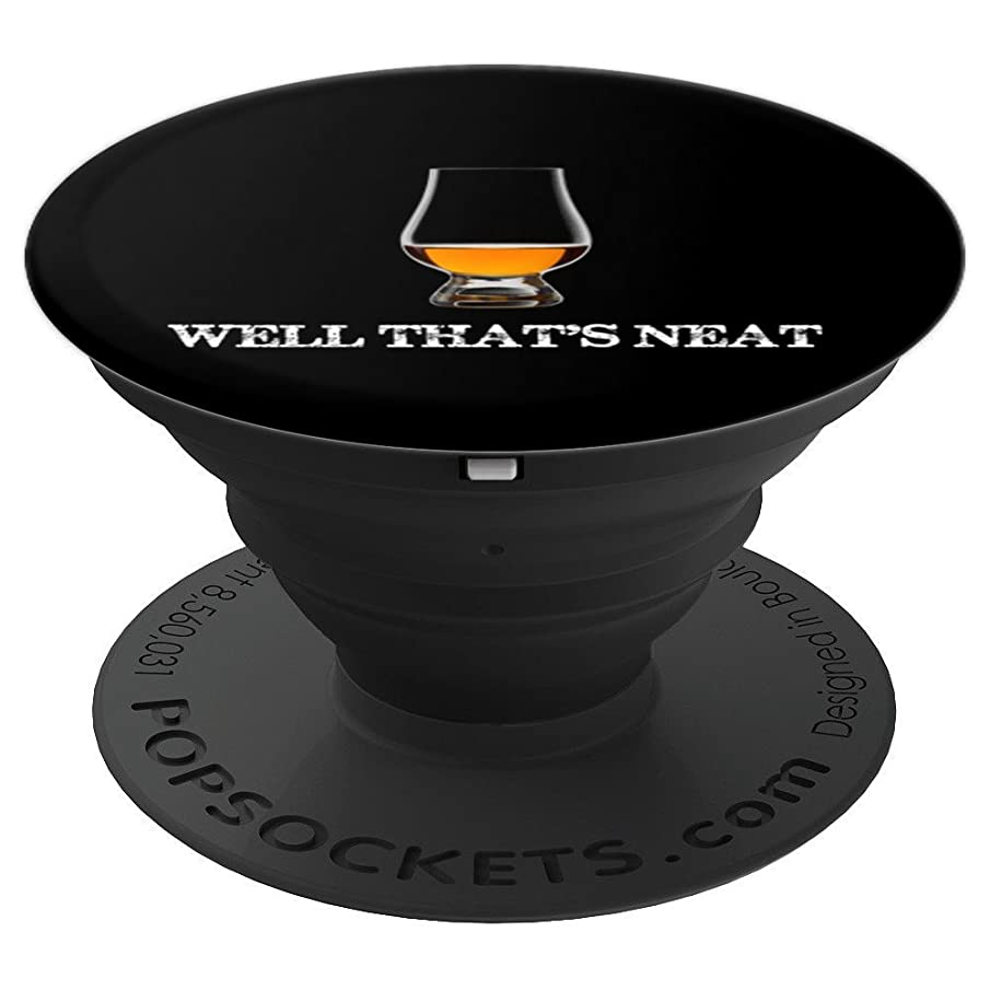 Well That's Neat - Funny Whiskey - PopSockets Grip and Stand for Phones and Tablets