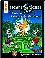 Escape Cube Kids Auf magischer Mission im Wald der Wunder: Das Escape-Abenteuer fuer Kinder mit dem Zauberwuerfel