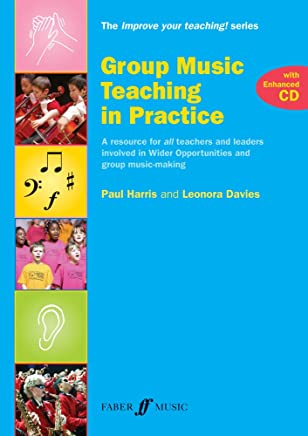 Group Music Teaching in Practice (with ECD): A resource for all teachers and leaders involved in Wider Opportunities and group music-making