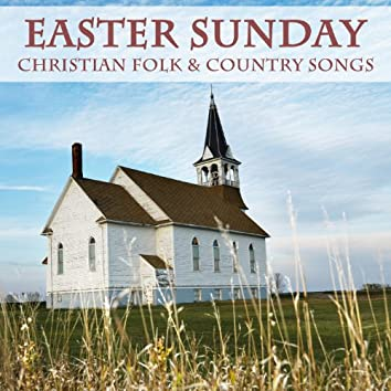 Easter Sunday, Christian Folk & Country Songs
