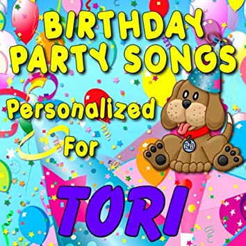 Birthday Party Songs - Personalized For Tori
