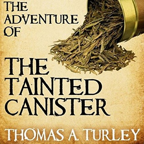 Sherlock Holmes and the Adventure of the Tainted Canister audiobook cover art