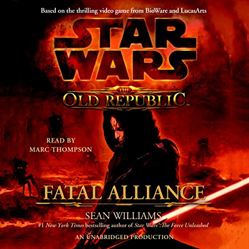 Star Wars: The Old Republic: Fatal Alliance                   By:                                                                                                                                 Sean Williams                               Narrated by:                                                                                                                                 Marc Thompson                      Length: 13 hrs and 47 mins     5,437 ratings     Overall 4.4