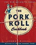 The Pork Roll Cookbook