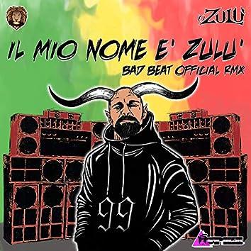 Il mio nome è Zulù (Bad Beat Remix)
