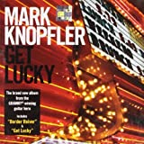 Get Lucky by Mark Knopfler (2009-09-22)