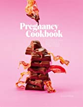 Pregnancy Cookbook: A Collection of Recipes that Appeal or Appal Depending on your Trimester