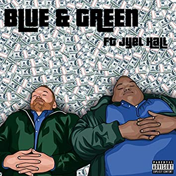 Blue & Green (feat. Jyel Hall)