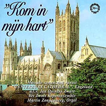 Kom In Mijn Hart (Massale Samenzang vanuit 'Canterbury Cathedral', Engeland