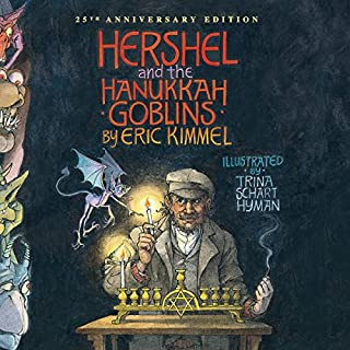 Hershel and the Hanukkah Goblins                   By:                                                                                                                                 Eric Kimmel                               Narrated by:                                                                                                                                 Gildart Jackson                      Length: 44 mins     11 ratings     Overall 4.4