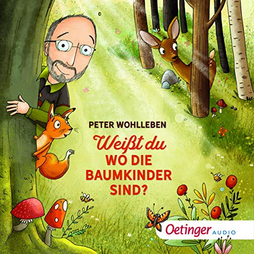 Weißt du, wo die Baumkinder sind?                   By:                                                                                                                                 Peter Wohlleben                               Narrated by:                                                                                                                                 Ursula Illert                      Length: 19 mins     Not rated yet     Overall 0.0