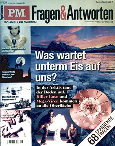 P.M. Fragen und Antworten 2014 Nr. 08 August, was wartet unterm Eis auf uns, heulen Wölfe wirklich den Mond an, wie stark ist die Bundeswehr, wie sicher ist die Pille danach