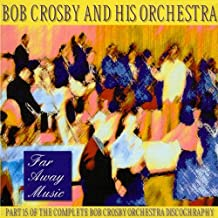 Far Away Music: the Complete Bob Orchestra Discography Vol.15
