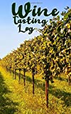 Wine Tasting Log: A wine tasting companion to collect 50 wine experiences.