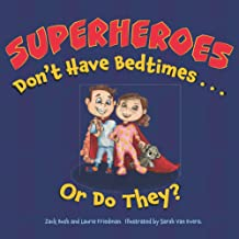 Superheroes Don't Have Bedtimes ... Or Do They?: A Story about the Power of a Good Night's Sleep: 2