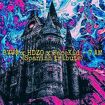 7 AM (Spanish Tribute) (feat. FaceKid & HDZO)