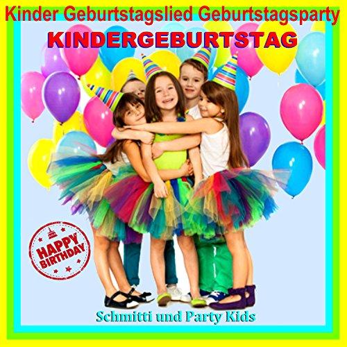 Zum Geburtstag alles Liebe, zum Geburtstag viel Glück (Geburtstag Party Kids Mix)
