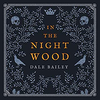 In the Night Wood                   By:                                                                                                                                 Dale Bailey                               Narrated by:                                                                                                                                 John Banks                      Length: 7 hrs and 37 mins     3 ratings     Overall 3.3