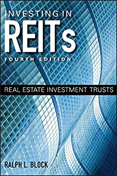 Investing in REITs: Real Estate Investment Trusts (Bloomberg Book 141) by [Ralph L. Block]