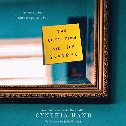 The Last Time We Say Goodbye                   By:                                                                                                                                 Cynthia Hand                               Narrated by:                                                                                                                                 Julia Whelan                      Length: 9 hrs and 19 mins     389 ratings     Overall 4.4