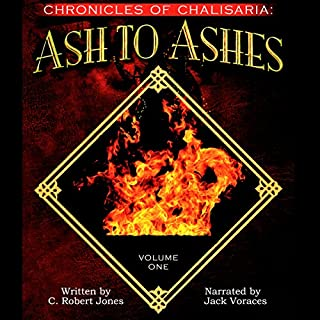 Ash to Ashes: Chronicles of Chalisaria: Volume One audiobook cover art