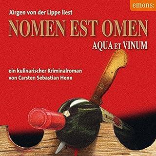 Nomen est Omen - Aqua et Vinum     Julius Eichendorff 2              Autor:                                                                                                                                 Carsten Sebastian Henn                               Sprecher:                                                                                                                                 Jürgen von der Lippe                      Spieldauer: 5 Std. und 5 Min.     84 Bewertungen     Gesamt 4,7