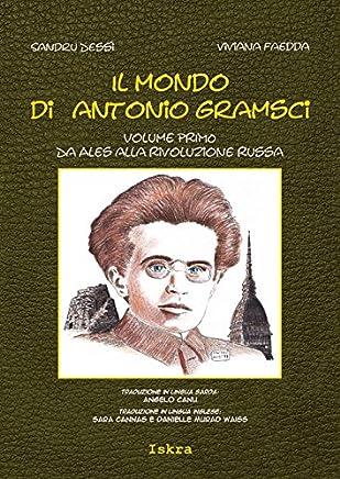 Il mondo di Antonio Gramsci. Ediz. italiana, sarda e inglese: 1