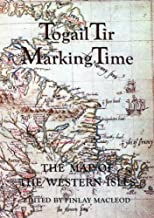 Togail tìr =: Marking time : the map of the Western Isles