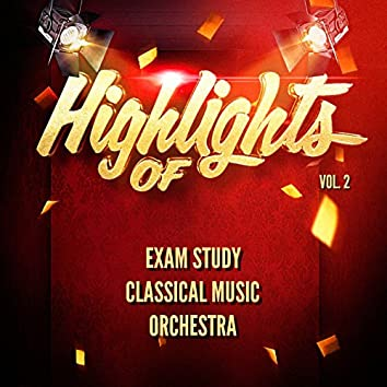 Highlights of Exam Study Classical Music Orchestra, Vol. 2
