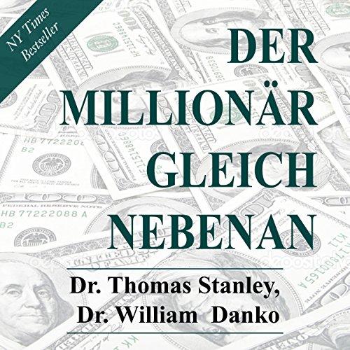 Der Millionär gleich nebenan: Erstaunliche Geheimnisse des Reichtums [The Millionaire Next Door: Amazing Secrets of Wealth] cover art