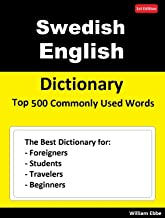 Swedish English Dictionary Top 500 Commonly Used Words: The Best Dictionary for Foreigners, Students, Travelers and Beginners