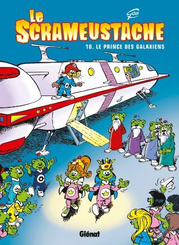 Le Scrameustache - Tome 10 : Le prince des galaxiens