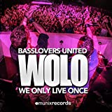 Basslovers United - WOLO (We Only Live Once) Download
