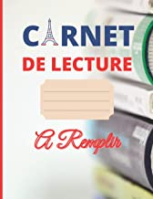 Carnet De Lecture à remplir: Cahier de lecture à compléter pour les lecteurs de livres - gagner votre temps perdu pour des...