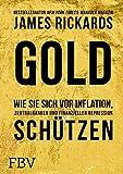 Gold: Wie Sie sich vor Inflation, Zentralbanken und finanzieller Repression sch�tzen