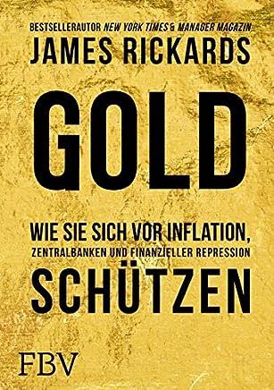 Gold: Wie Sie sich vor Inflation, Zentralbanken und finanzieller Repression sch�tzen : B�cher