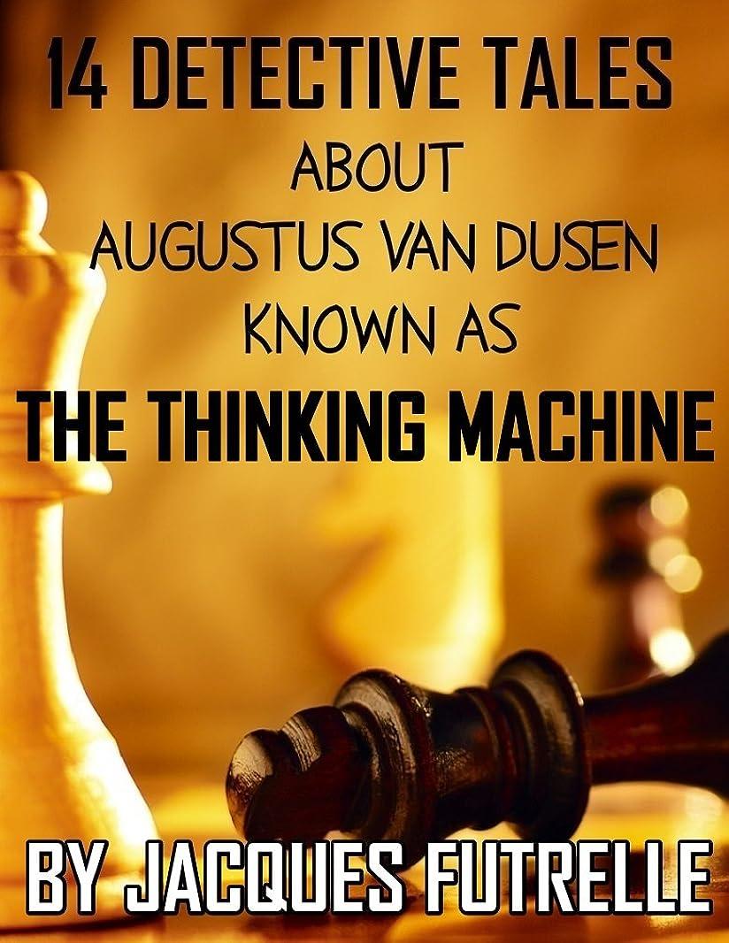 動作援助する百科事典14 Detective Tales About Augustus Van Dusen, Known As The Thinking Machine: Anthology (English Edition)