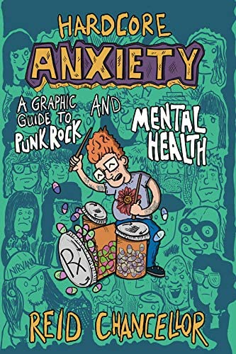 Hardcore Anxiety A Graphic Guide to Punk Rock and Mental Health Comix Journalism product image
