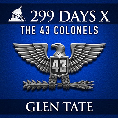 299 Days: The 43 Colonels audiobook cover art