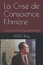 La Crise de Conscience Khmère: et l'Esquisse d'une Nouvelle Société (French Edition)