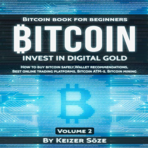Bitcoin: Bitcoin Book for Beginners: How to Buy Bitcoin Safely, Bitcoin Wallet Recommendations, Best Online Trading Platforms, Bitcoin ATM-s, Bitcoin Mining audiobook cover art