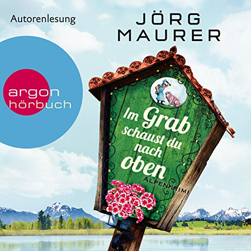 Im Grab schaust du nach oben Audiobook By Jörg Maurer cover art